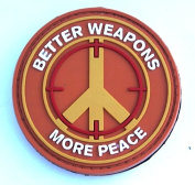 "PVC IFF hook and loop Morale Patch ""Better Weapons More Peace"""
