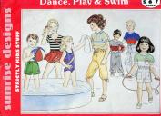 Sunrise Designs Pattern ~ Dance, Play & Swim ~ Children's Swimsuits, Leotards, Dance Skirt, Short, Pants, Knickers, Tops ~ 5-6-7