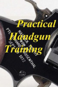 Practical Handgun Training