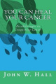 You Can Heal Your Cancer