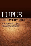 Lupus Recovery Diet - The Natural Lupus Recovery Solution