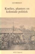 Koelies, planters en koloniale politiek