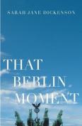That Berlin Moment