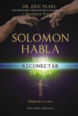 Solomon Habla Sobre Reconectar Tu Vida = Solomon Speaks on Reconnecting Your Life