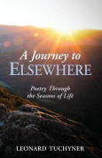 A Journey to Elsewhere - Poetry Through the Seasons of Life