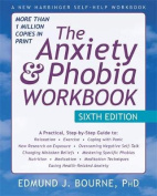 The Anxiety and Phobia Workbook, 6th Edition