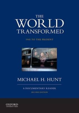 The World Transformed, 1945 to the Present: A Documentary Reader