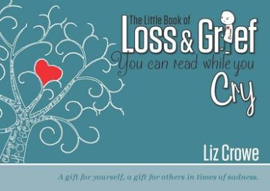 The Little Book of Loss & Grief: You can read while you cry