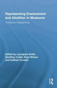 Representing Enslavement and Abolition in Museums