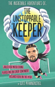 The Incredible Adventures of the Unstoppable Keeper