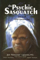 The Psychic Sasquatch and Their UFO Connection