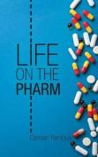 Life on the Pharm