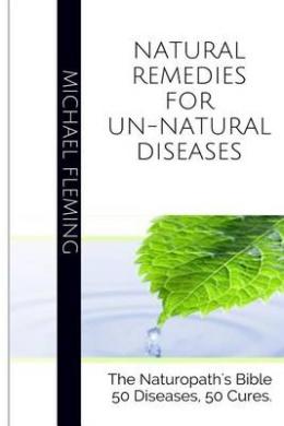 Natural Remedies for Un-Natural Diseases
