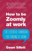 How to Be Zoomly at Work - The Essential Handbook for Thriving at Work