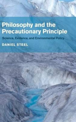 Philosophy and the Precautionary Principle: Science, Evidence, and Environmental Policy