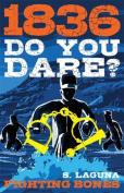 Do You Dare? Fighting Bones
