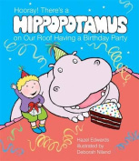 Hooray! There's A Hippopotamus On Our Roof Having A BirthdayParty