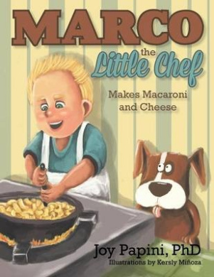 Marco the Little Chef Makes Macaroni and Cheese