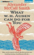 What W. H. Auden Can Do for You [Audio]
