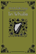 30 Irish Folk Songs with Sheet Music and Fingering for Tin Whistle