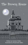 The Drowsy House