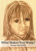 What Makes You Weep?