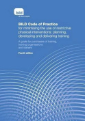 BILD Code of Practice for Minimising the Use of Restrictive Physical Interventions