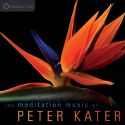 The  Meditation Music of Peter Kater [Digipak] *