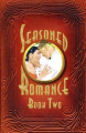 Seasoned Romance, Book Two