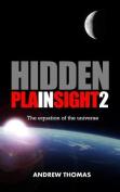 Hidden in Plain Sight 2