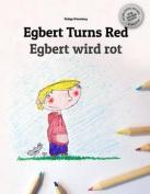 Egbert Turns Red/Egbert Wird Rot