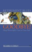 Retirement Blues Goodbye!
