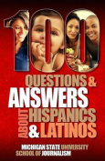 100 Questions and Answers about Hispanics and Latinos