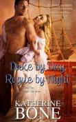 Duke by Day, Rogue by Night