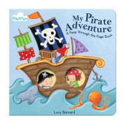 """My Pirate Adventure (A """"Peep-through-the-page"""" Board Book) [Board book]"""