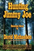 Hunting Jimmy Joe