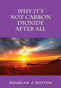 Why It's Not Carbon Dioxide After All
