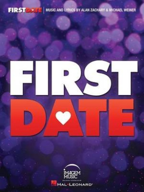 Zachary Alan & Weiner Michael First Date Broadway Vocal Selections Book