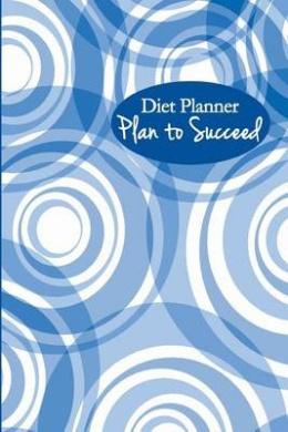 Diet Planner: Plan to Succeed