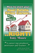 How to Start You Real Estate Sales Career...Right!