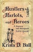 Hustlers, Harlots, and Heroes