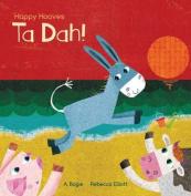 Happy Hooves: Ta Dah!