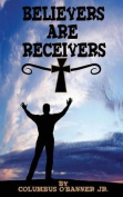 Believers Are Receivers