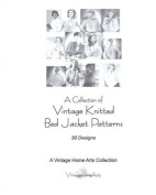 A Collection of Vintage Knitted Bed Jacket Patterns