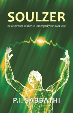 Soulzer: Be a Spiritual-Soldier to Undergird Your Own Soul