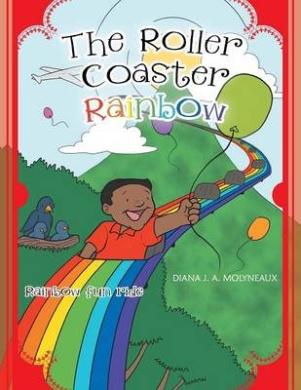 The Roller Coaster Rainbow: Rainbow Fun Ride