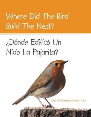 Where Did the Bird Build the Nest?: Donde Edifico Un Nido La Pajarita?