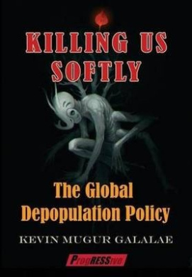 Killing Us Softly: The Global Depopulation Policy