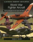 World War Fighter Aircraft (Illustrated Transport Encyclopedia)