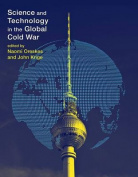 Science and Technology in the Global Cold War (Transformations